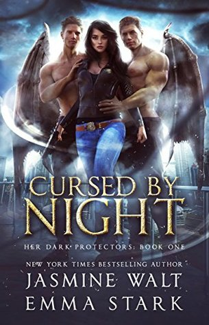 Cursed by Night (Her Dark Protectors, #1) by Jasmine Walt, Emma Stark