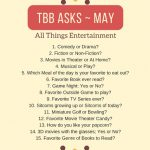 #TBBAsks ~ May (Just a little late)