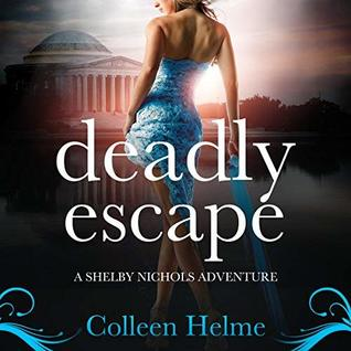 Deadly Escape by Colleen Helme