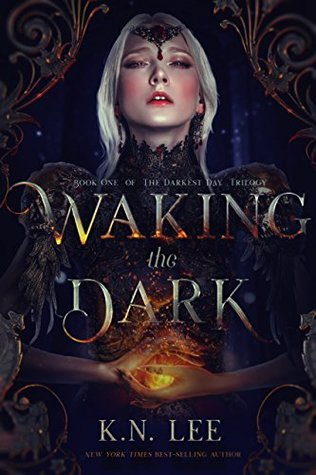 Waking the Dark (The Darkest Day #1) by K.N. Lee