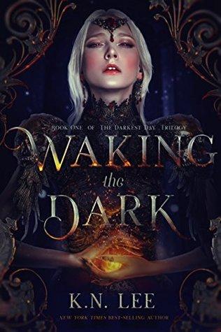 Waking the Dark (The Darkest Day #1) by K.N. Lee