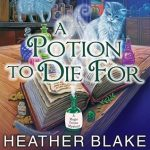 Berls Reviews A Potion to Die For by Heather Blake