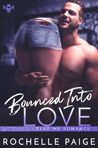 Read Me Romance Last Week | Bounced into Love by Rochelle Paige