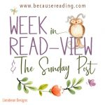 The Sunday Post ~  Last two weeks has been rough! ~ Week in READview! 2021