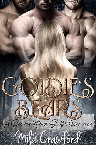 3 Stars #Review ~ Goldie's Bears (A Reverse Harem Shifter Romance)