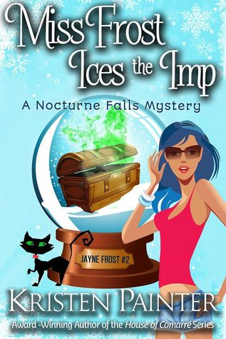 Miss Frost Ices The Imp by Kristen Painter