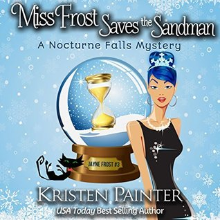 Miss Frost Saves The Sandman by Kristen Painter