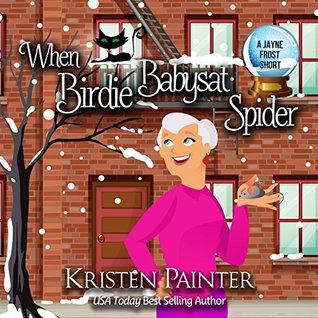 When Birdie Babysat Spider by Kristen Painter
