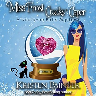 Miss Frost Cracks A Caper  by Kristen Painter