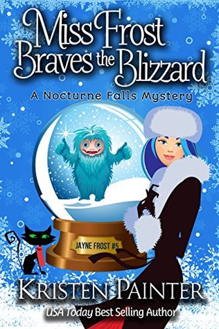 Miss Frost Braves the Blizzard by Kristen Painter