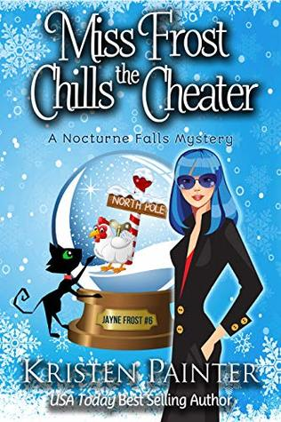 Miss Frost Chills The Cheater by Kristen Painter