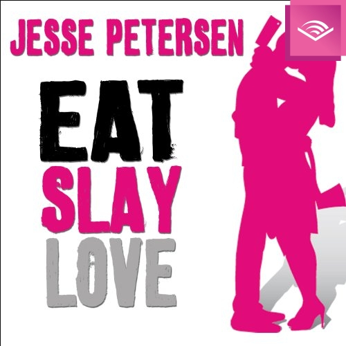Eat Slay Love by Jesse Petersen