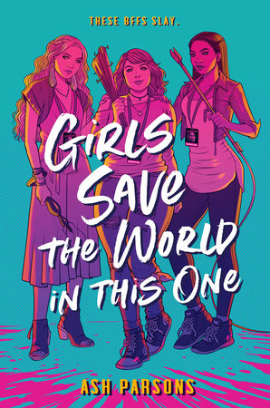 Girls Save the World in This One by Ash Parsons