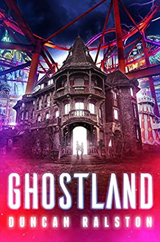 Ghostland by Duncan Ralston