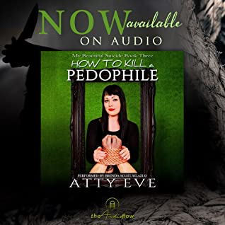 How To Kill A Pedophile by Atty Eve