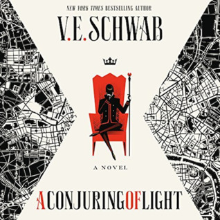A Conjuring of Light  by V.E. Schwab