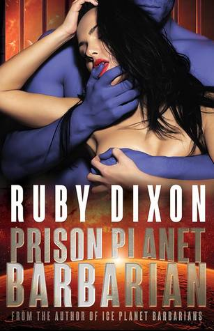 Prison Planet Barbarian by Ruby Dixon