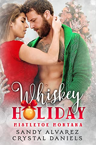 Whiskey Holiday  by Crystal Daniels, Sandy Alvarez