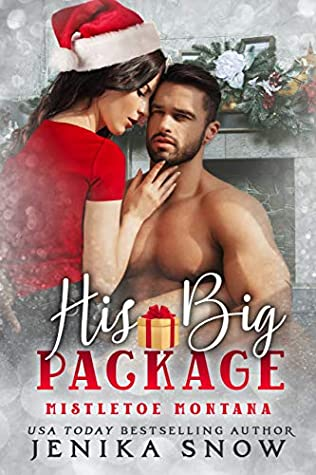 His Big Package (Mistletoe Montana #4) by Jenika Snow