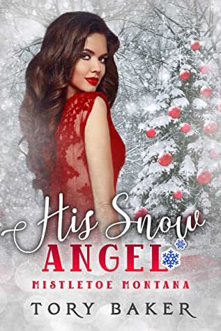 His Snow Angel (Mistletoe Montana #6) by Tory Baker