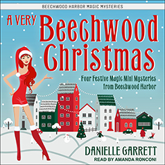 A Very Beechwood Christmas: Four Festive Magic Mini Mysteries from Beechwood Harbor by Danielle Garrett