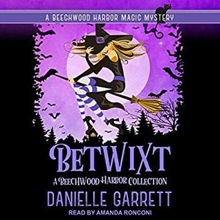 Betwixt: A Beechwood Harbor Collection: Volume Two by Danielle Garrett