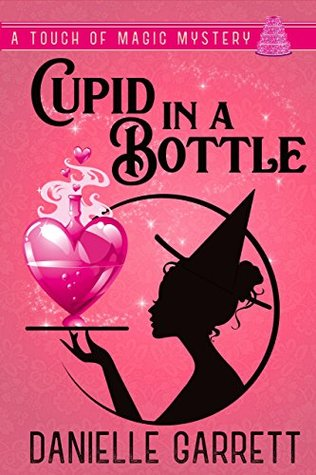 Cupid in a Bottle by Danielle Garrett