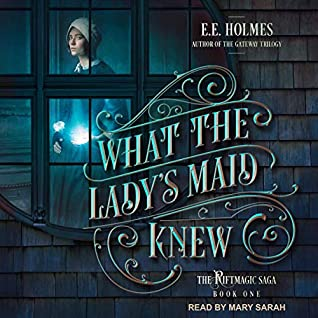 What the Lady's Maid Knew by E.E. Holmes