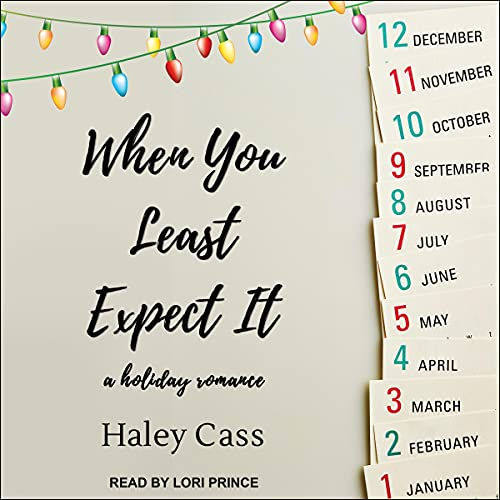 When You Least Expect It by Haley Cass
