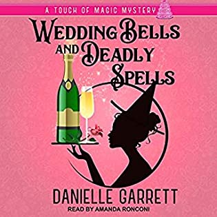 Wedding Bells and Deadly Spells by Danielle Garrett