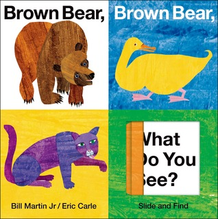 Brown Bear, Brown Bear, What Do You See? Slide and Find by Bill Martin Jr., Eric Carle