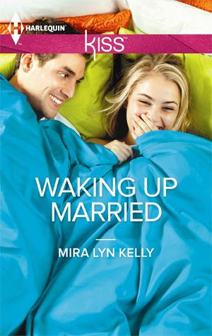 Waking Up Married  by Mira Lyn Kelly