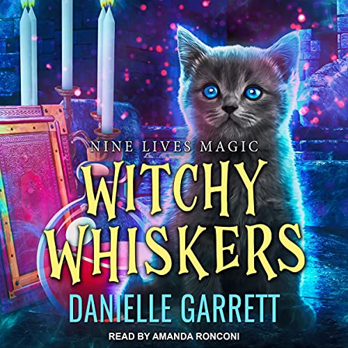 Witchy Whiskers by Danielle Garrett